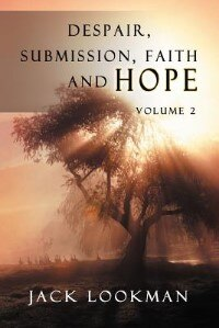 Despair Submission Faith And Hope: Volume 2 by Jack Lookman