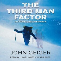 Book The Third Man Factor: Surviving The Impossible by John Geiger
