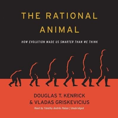 The Rational Animal: How Evolution Made Us Smarter Than We Think de Douglas T. Kenrick