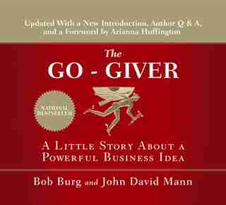 The Go-giver: A Little Story About A Powerful Business Idea de Bob Burg