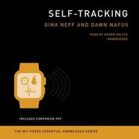 Self-tracking: The Mit Press Essential Knowledge Series