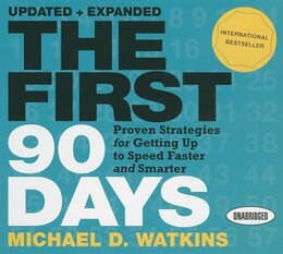 Book The First 90 Days: Proven Strategies For Getting Up To Speed Faster And Smarter by Michael Watkins