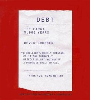 Debt: The First 5,000 Years de David Graeber