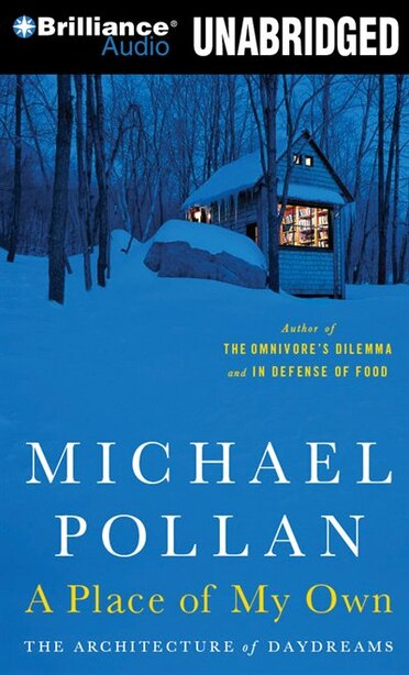 A Place of My Own: The Architecture of Daydreams by Michael Pollan