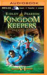 Kingdom Keepers VI: Dark Passage by Ridley Pearson