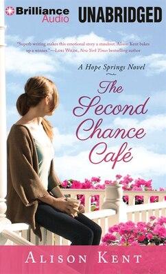 Book The Second Chance Café by Alison Kent