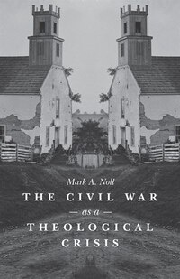 Civil War as a Theological Crisis