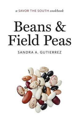 Book Beans and Field Peas: A Savor the South Cookbook by Sandra Gutierrez