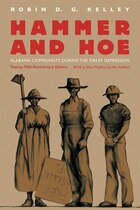 Hammer and Hoe: Alabama Communists during the Great Depression, 25th Anniversary Edition
