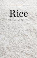 Rice: A Savor The South Cookbook