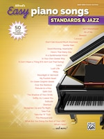 Alfred's Easy Piano Songs - Standards And Jazz: 50 Classics From The Great American Songbook