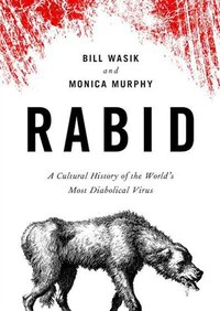 Rabid (mp3-cd): A Cultural History Of The World's Most Diabolical Virus