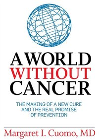 A World Without Cancer (mp3 Cd): The Making Of A New Cure And The Real Promise Of Prevention