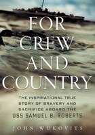 For Crew And Country (mp3 Cd): The Inspirational True Story Of Bravery And Sacrifice Aboard The Uss…