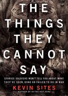 The Things They Cannot Say (mp3 Cd): Stories Soldiers Won't Tell You About What They've Seen, Done…