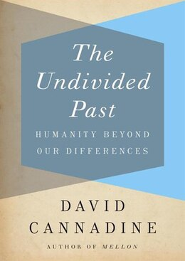 Book The Undivided Past (mp3 Cd): Humanity Beyond Our Differences by David Cannadine