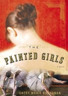 The Painted Girls (mp3 Cd): A Novel