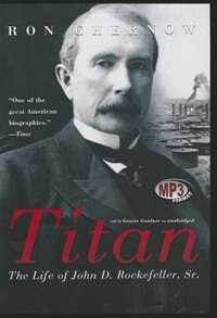 Titan: The Life Of John D. Rockefeller, Sr. de Ron Chernow