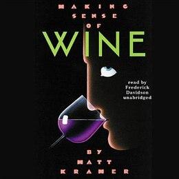 Book Making Sense Of Wine by Matt Kramer