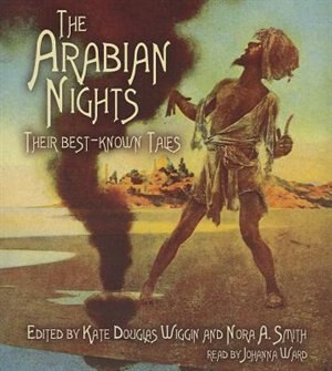 The Arabian Nights: Their Best-known Tales by Kate Douglas Wiggin