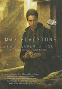 Two Serpents Rise (mp3 Cd) by Max Gladstone