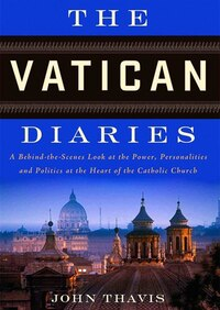 The Vatican Diaries: A Behind-the-scenes Look At The Power, Personalities, And Politics At The…