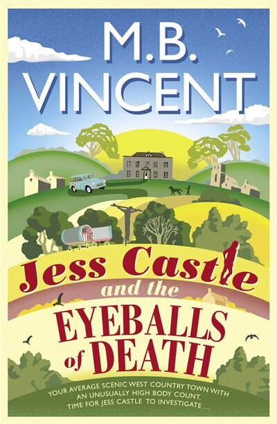 Jess Castle And The Eyeballs Of Death by M B Vincent