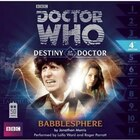 Doctor Who: Babblesphere: Destiny of the Doctor, #4