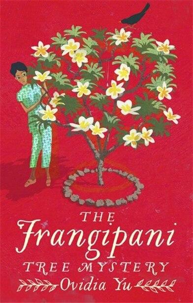 The Frangipani Tree Mystery by Ovidia Yu