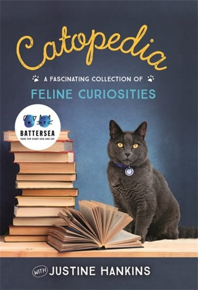 Battersea Dogs & Cats Home Feline Compendium by Justine Hankins
