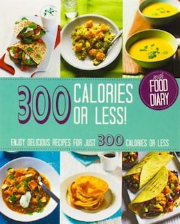 Book 300 CALORIES OR LESS by Food Love
