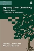 Exploring Green Criminology: Toward A Green Criminological Revolution