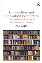 Universities And Innovation Economies: The Creative Wasteland Of Post-industrial Society
