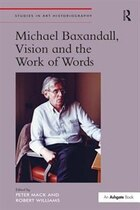 Michael Baxandall, Vision And The Work Of Words