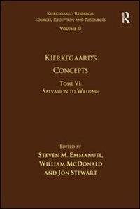 Volume 15, Tome Vi: Kierkegaard's Concepts: Salvation To Writing