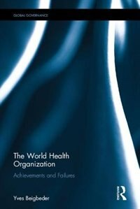 The World Health Organization: Achievements And Failures