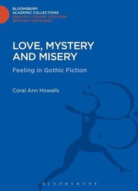 Love, Mystery and Misery: Feeling in Gothic Fiction