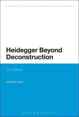 Book Heidegger Beyond Deconstruction: On Nature by Michael Lewis