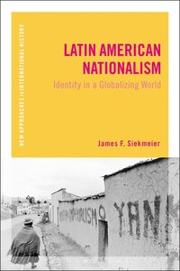 Latin American Nationalism: Identity in a Globalizing World