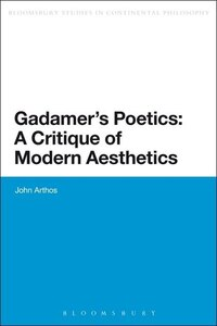 Gadamer's Poetics: A Critique Of Modern Aesthetics