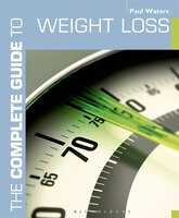 The Complete Guide To Weight Loss
