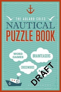 The Adlard Coles Nautical Puzzle Book: Word Games, Brainteasers, Crosswords & More
