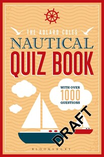 The Adlard Coles Nautical Quiz Book: With Over 1000 Questions