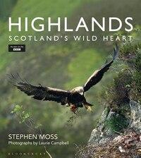 Highlands - Scotland's Wild Heart: Scotland's Wild Heart