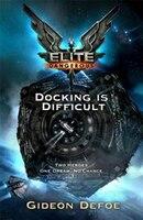 Elite: Docking Is Difficult