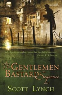 The Gentleman Bastard Sequence: The Lies Of Locke Lamora, Red Seas Under Red Skies, The Republic Of…