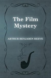 The Film Mystery by Arthur Benjamin Reeve