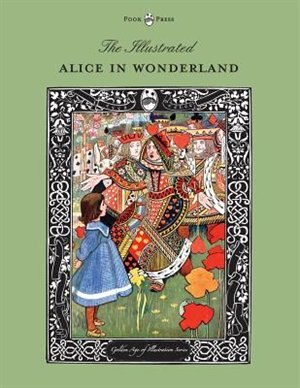 The Illustrated Alice in Wonderland (The Golden Age of Illustration Series) by Lewis Carroll
