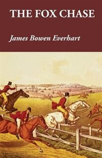 The Fox Chase by James Bowen Everhart