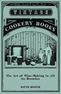 The Art of Wine-Making in All its Branches